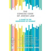 The Concise Code of Jewish Law: A Guide to the Observance of Shabbat