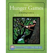 Hunger Games: A Teaching Guide by Mary Elizabeth