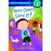 Here Comes Silent E by Anna Jane Hays