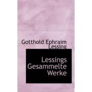 Lessings Gesammelte Werke by Gotthold Ephraim Lessing