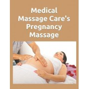 Medical Massage Care's Pregnancy Massage by Philip Martin McCaulay