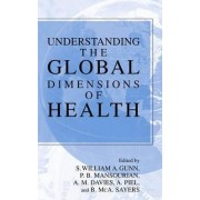 Understanding the Global Dimensions of Health by S.William Gunn