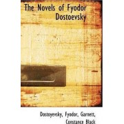 The Novels of Fyodor Dostoevsky by Dostoyevsky Fyodor