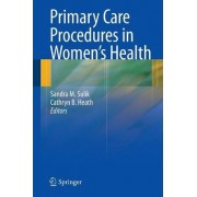 Primary Care Procedures in Women's Health by Cathryn B. Heath