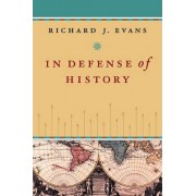 In Defense of History by Richard J. Evans