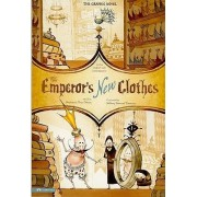 The Emperor's New Clothes: The Graphic Novel by Hans Christian Andersen