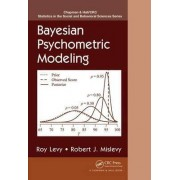 Bayesian Psychometric Modeling by Roy Levy