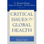 Critical Issues in Global Health by C. Everett Koop