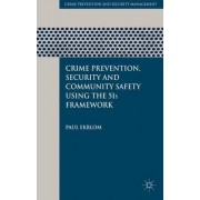 Crime Prevention, Security and Community Safety Using the 5Is Framework by Paul Ekblom