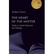 The Heart of the Matter by Arthur Green