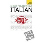 50 Ways to Improve Your Italian: Teach Yourself by Valeria Malandra