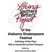 The Young Southern Writers' Project of the Alabama Shakespeare Festival by Sherry Ward