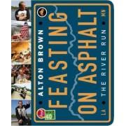 Feasting on Asphalt by Alton Brown