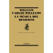 La musica del desierto / The Desert Music by William Carlos Williams