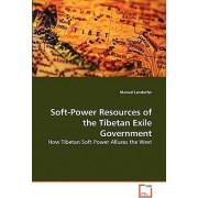 Soft-Power Resources of the Tibetan Exile Government by Manuel Lendorfer