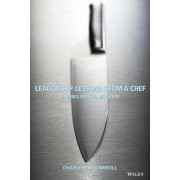 Leadership Lessons from a Chef by Charles Carroll