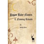 Pagan Baby Names & Naming Rituals by Delilah Penn