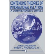 Contending Theories of International Relations by James E. Dougherty