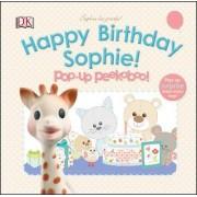 Sophie La Girafe Pop-Up Peekaboo Happy Birthday Sophie! by DK