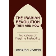 The Iranian Revolution Then and Now by Dariush Zahedi