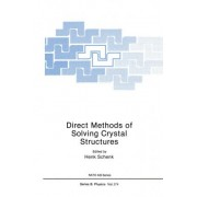 Direct Methods of Solving Crystal Structures 1990 by H. Schenk