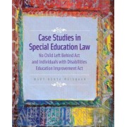 Case Studies in Special Education Law by Mary Konya Weishaar