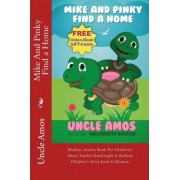 Mike and Pinky Find a Home by Uncle Amos
