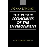The Public Economics of the Environment by Agnar Sandmo