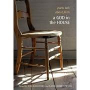 A God in the House: Poets Talk about Faith by Ilya Kaminsky