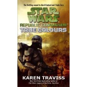Star Wars Republic Commando: True Colours by Karen Traviss
