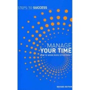 Manage Your Time by A & C Black Publishers Ltd