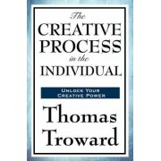 The Creative Process in the Individual by Judge Thomas Troward
