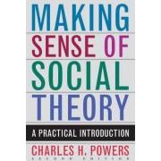 Making Sense of Social Theory by Charles H. Powers