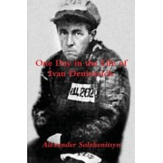 One Day in the Life of Ivan Denisovich by Aleksandr Isaevich Solzhenitsyn
