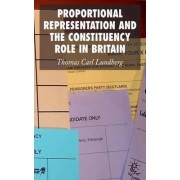 Proportional Representation and the Constituency Role in Britain by Thomas Carl Lundberg