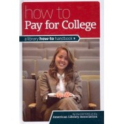 How to Pay for College by American Library Association