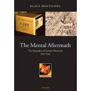 The Mental Aftermath by Dr. Klaus Professor Hentschel