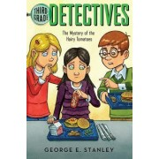The Mystery of the Hairy Tomatoes by George E Stanley