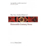 The New Oxford Book of Sixteenth-Century Verse by Emrys Jones