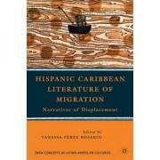 Hispanic Caribbean Literature of Migration by Vanessa Perez Rosario