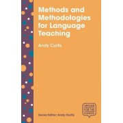 Methods and Methodologies for Language Teaching by Andy Curtis