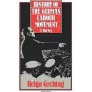 The History of the German Labour Movement by Helga Grebing