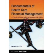Fundamentals of Health Care Financial Management by Steven Berger