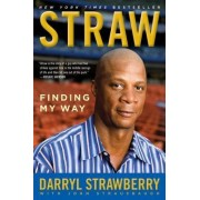 Straw by Darryl Strawberry