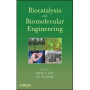Biocatalysis and Biomolecular Engineering by Ching T. Hou