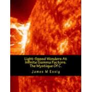 Light-Speed Wonders at Infinite Gamma Factors. the Mystique of C.