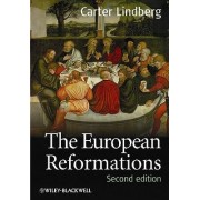 The European Reformations 2E by Carter Lindberg
