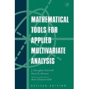 Mathematical Tools for Applied Multivariate Analysis by J.Douglas Carroll
