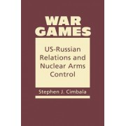 War Games by Stephen J. Cimbala