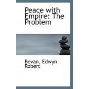 Peace with Empire by Bevan Edwyn Robert